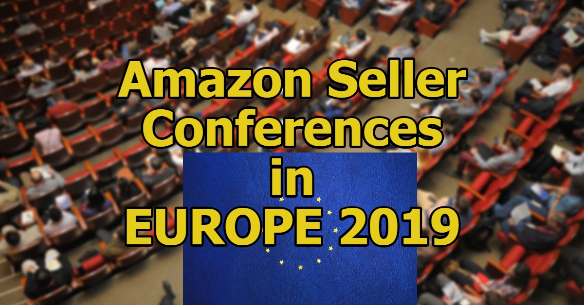 9 European Amazon Conferences to visit in 2019 [Updated June'19]